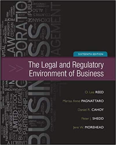 The Legal and Regulatory Environment of Business 16th Edition