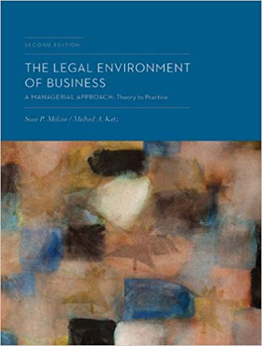 The Legal Environment of Business: A Managerial Approach: Theory to Practice 2nd Edition