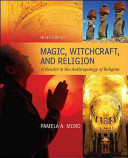Magic Witchcraft and Religion: A Reader in the Anthropology of Religion 9th Edition