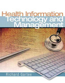Health Information Technology and Management 1st Edition