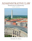 Administrative Law: Bureaucracy in a Democracy 6th Edition