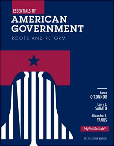 Essentials of American Government: Roots and Reform 2012 Election Edition 11th Edition