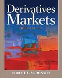 Derivatives Markets (Pearson Series in Finance) 3rd Edition