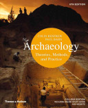 Archaeology: Theories, Methods, and Practice 6th Edition