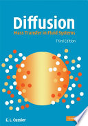 Diffusion: Mass Transfer in Fluid Systems 3rd Edition