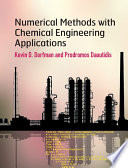 Numerical Methods with Chemical Engineering Applications 1st Edition