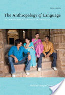The Anthropology of Language: An Introduction to Linguistic Anthropology 3rd Edition