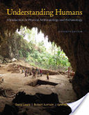 Cengage Advantage Books: Understanding Humans: An Introduction to Physical Anthropology and Archaeology 11th Edition