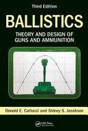 Ballistics: Theory and Design of Guns and Ammunition 3rd Edition