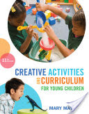 Creative Activities and Curriculum for Young Children 11th Edition