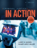 Criminal Justice in Action: The Core 8th Edition