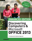 Enhanced Discovering Computers & Microsoft Office 2013: A Combined Fundamental Approach 1st Edition