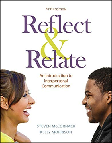 Reflect & Relate: An Introduction to Interpersonal Communication 5th Edition